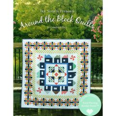 TenSisters Presents Around the Block Quilts